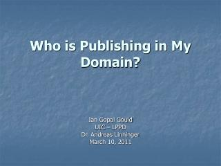 Who is Publishing in My Domain?