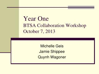 Year One  BTSA Collaboration Workshop October 7, 2013