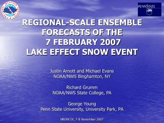 REGIONAL-SCALE ENSEMBLE FORECASTS OF THE   7 FEBRUARY 2007  LAKE EFFECT SNOW EVENT