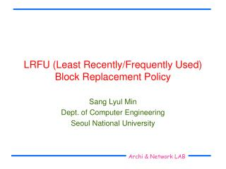 LRFU (Least Recently/Frequently Used) Block Replacement Policy