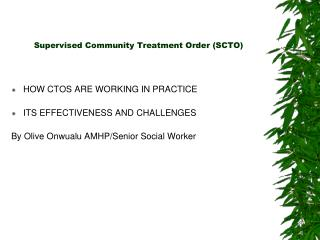 Supervised Community Treatment Order (SCTO)