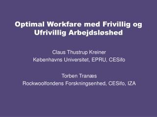 Optimal Workfare med Frivillig og Ufrivillig Arbejdsløshed