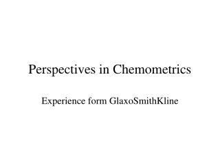 Perspectives in Chemometrics