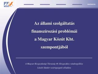 Az állami szolgáltatás  finanszírozási problémái  a Magyar Közút Kht. szempontjából