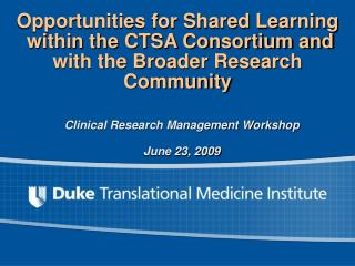 Clinical Research Management Workshop June 23, 2009