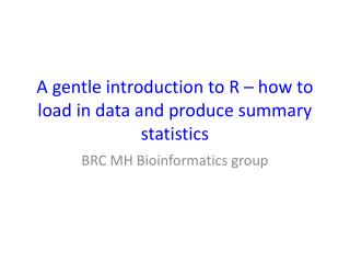 A gentle introduction to R – how to load in data and produce summary statistics