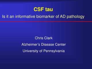 CSF tau Is it an informative biomarker of AD pathology