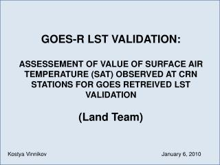 GOES-R LST VALIDATION: