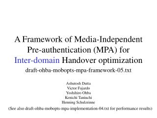 A Framework of Media-Independent Pre-authentication (MPA) for  Inter-domain  Handover optimization