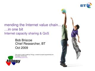 mending the Internet value chain...  …in one bit Internet capacity sharing & QoS