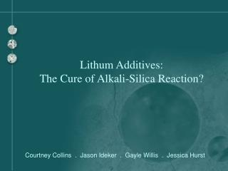 Lithum Additives: The Cure of Alkali-Silica Reaction?