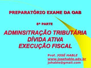 Prof.  JOSÉ HABLE josehable.adv.br johable@gmail