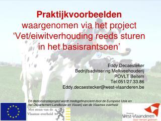 Eddy Decaesteker Bedrijfsadvisering Melkveehouderij POVLT Beitem Tel:051/27.33.86