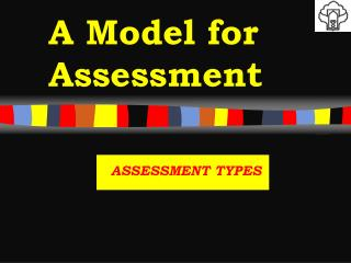A Model for Assessment