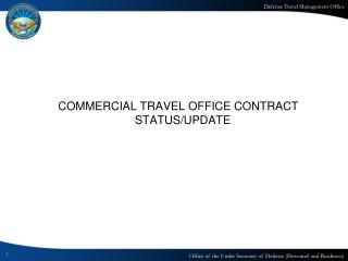 COMMERCIAL TRAVEL OFFICE CONTRACT STATUS/UPDATE