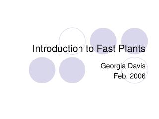 Introduction to Fast Plants