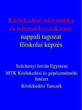 Közlekedési informatika és telematika szakirány nappali tagozat  főiskolai képzés