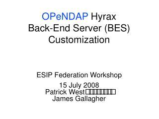 OPeNDAP  Hyrax Back-End Server (BES) Customization