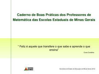 Caderno de Boas Pr á ticas dos Professores de Matemática das Escolas Estaduais de Minas Gerais