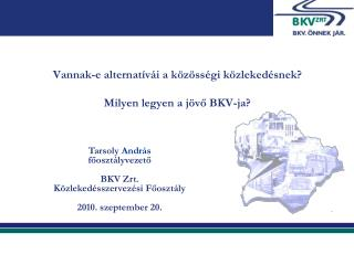 Vannak-e alternatívái a közösségi közlekedésnek? Milyen legyen a jövő BKV-ja?
