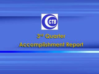3 rd  Quarter  Accomplishment Report