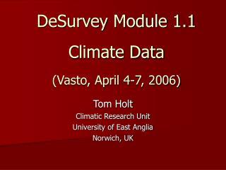 DeSurvey Module 1.1 Climate Data (Vasto, April 4-7, 2006)