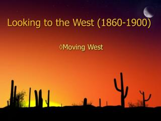 Looking to the West 1860-1900