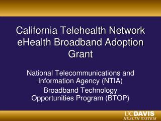 California Telehealth Network eHealth Broadband Adoption Grant