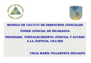 MODELO DE  GESTIÓN  DE DESPACHOS JUDICIALES PODER JUDICIAL DE NICARAGUA