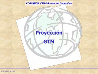 Proyección  GTM