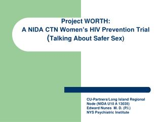 Project WORTH:  A NIDA CTN Women's HIV Prevention Trial ( Talking About Safer Sex)