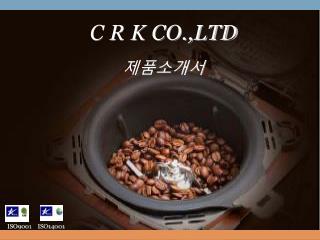 C R K CO.,LTD 제품소개서