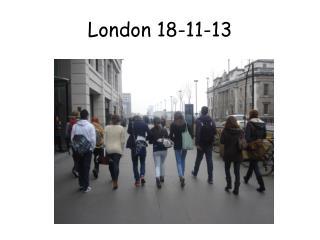 London 18-11-13