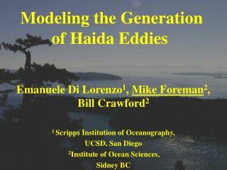 Modeling the Generation of Haida Eddies