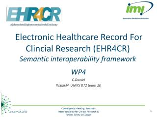 Electronic Healthcare Record For Clincial Research (EHR4CR) Semantic interoperability framework