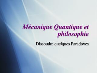 M canique Quantique et philosophie