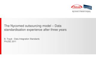 The Nycomed outsourcing model – Data standardisation experience after three years
