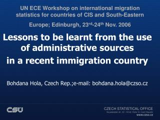 Lessons to be learnt from the use of administrative sources  in a recent immigration country