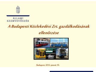 A Budapesti Közlekedési Zrt. gazdálkodásának ellenőrzése