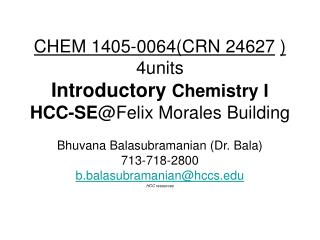 CHEM 1405-0064(CRN 24627 ) 4units Introductory  Chemistry I HCC-SE @Felix Morales Building