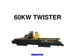 60KW TWISTER