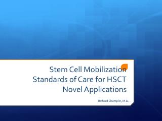 Stem Cell Mobilization Standards of Care for HSCT Novel Applications