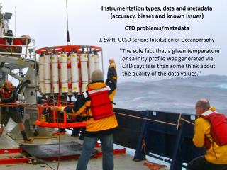 Instrumentation types, data and metadata  (accuracy, biases and known issues)