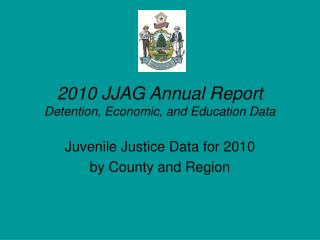 2010 JJAG Annual Report  Detention, Economic, and Education Data