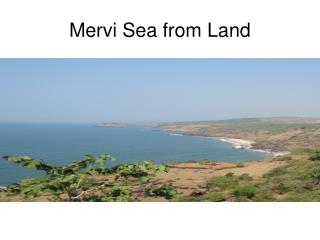 Mervi Sea from Land