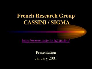 French Research Group  CASSINI / SIGMA