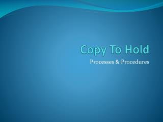 Copy To Hold