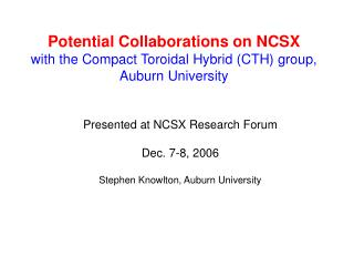 Potential Collaborations on NCSX with the Compact Toroidal Hybrid (CTH) group, Auburn University