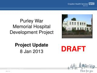 Purley War Memorial Hospital  Development Project