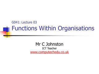 G041: Lecture 03 Functions Within Organisations